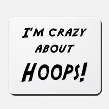 Im crazy about HOOPS Mousepad