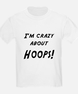 Im crazy about HOOPS T-Shirt