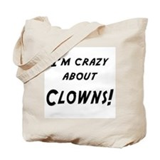 Im crazy about CLOWNS Tote Bag