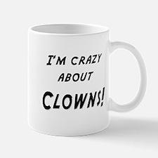 Im crazy about CLOWNS Mug