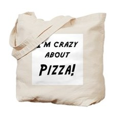 Im crazy about PIZZA Tote Bag