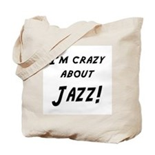 Im crazy about JAZZ Tote Bag