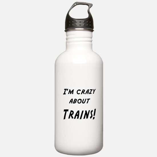 Im crazy about TRAINS Water Bottle