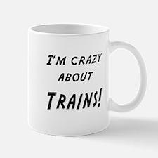 Im crazy about TRAINS Mug