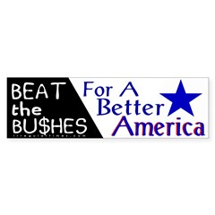Beat the Bushes Bumper Bumper Sticker