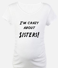 Im crazy about SISTERS Shirt