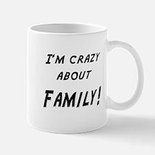Im crazy about FAMILY Mug