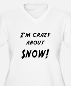 Im crazy about SNOW T-Shirt