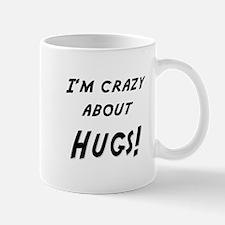Im crazy about HUGS Mug