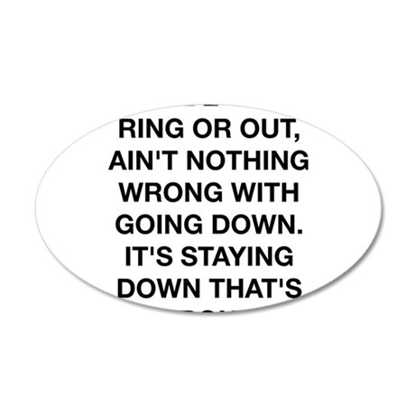 "Staying Down"" 20x12 Oval Wall Decal"