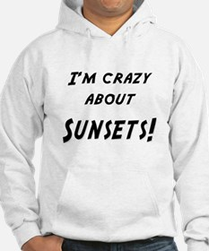 Im crazy about SUNSETS Hoodie