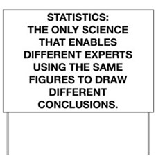 Statistics Is The Only Science Yard Sign
