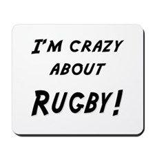 Im crazy about RUGBY Mousepad