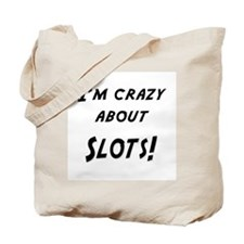 Im crazy about SLOTS Tote Bag