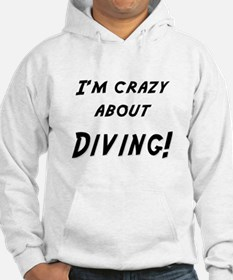 Im crazy about DIVING Hoodie