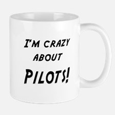 Im crazy about PILOTS Mug