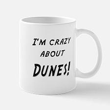 Im crazy about DUNES Mug