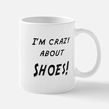 Im crazy about SHOES Mug