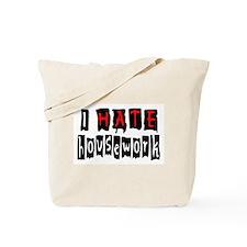 I HATE HOUSEWORK Tote Bag