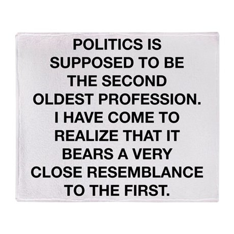Politics Is The Oldest Profession Throw Blanket
