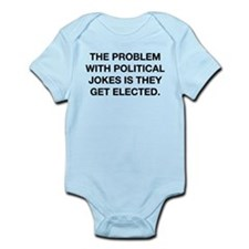 The Problem With Political Jokes Infant Bodysuit