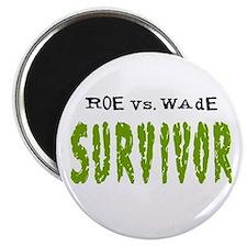 """Roe vs. Wade - Survivor 2.25"""" Magnet (100 pack)"""