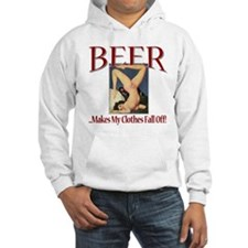 Beer... Clothes Fall Off Hoodie