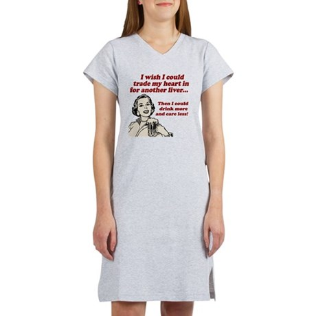 Drink More... Care Less Women's Nightshirt
