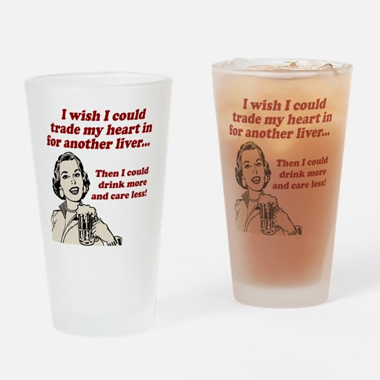 Drink More... Care Less Drinking Glass