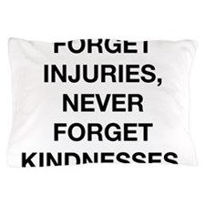 Never Forget Kindness Pillow Case