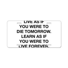Live As If You Were To Die Aluminum License Plate
