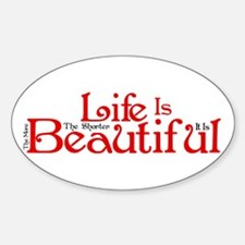 The Shorter Life Is The More Beautiful It Is Stick