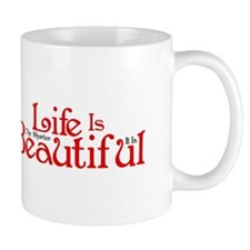 The Shorter Life Is The More Beautiful It Is Mug