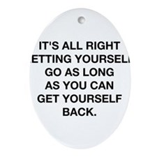 Letting Yourself Go Ornament (Oval)