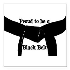 Proud to be a Black Belt Square Car Magnet 3""