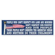 THEY DONT DESERVE THE AMERICAN DREAM Bumper Sticker