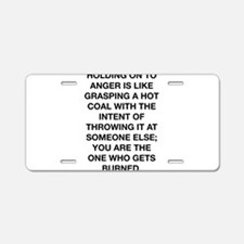 Holding On To Anger Aluminum License Plate