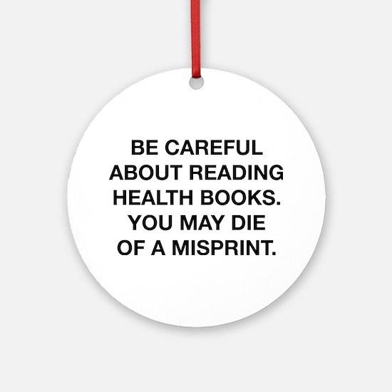 Careful Reading Health Books Ornament (Round)