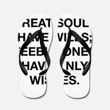 Great Souls Have Wills Flip Flops