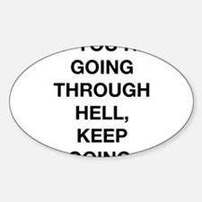 If You Are Going Through Hell Decal
