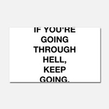 If You Are Going Through Hell Car Magnet 20 x 12
