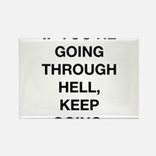If You Are Going Through Hell Rectangle Magnet