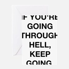 If You Are Going Through Hell Greeting Card