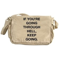 If You Are Going Through Hell Messenger Bag