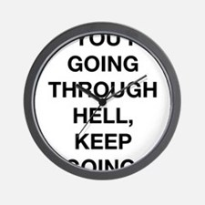 If You Are Going Through Hell Wall Clock