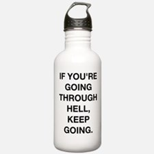 If You Are Going Through Hell Water Bottle