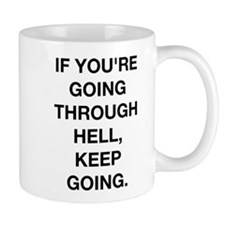 If You Are Going Through Hell Mug