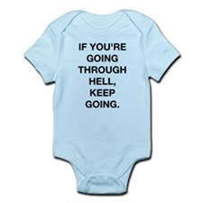 If You Are Going Through Hell Infant Bodysuit