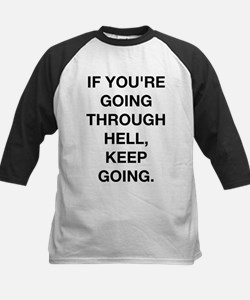 If You Are Going Through Hell Tee