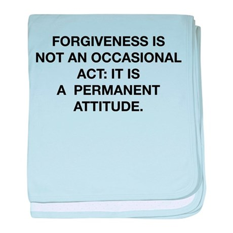 Forgiveness Is Not An Occasional Act baby blanket